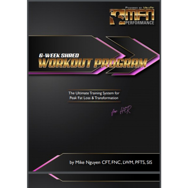 MFN WORKOUT Shred for Women (6-Week Workout Plan for Peak Fat Loss) - INSTANT DOWNLOAD E-BOOK
