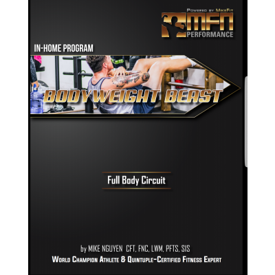 MFN BODYWEIGHT BEAST CIRCUIT PLAN (3 In-Home Body Weight Only Workouts)