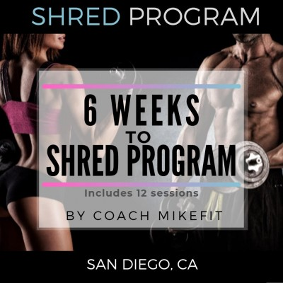 6 Week Shred Personal Training Program ($70 per session or as low as $45 for groups)