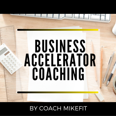 Business Accelerator Coaching w/Mike