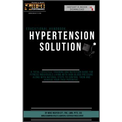 MFN HYPERTENSION SOLUTION HANDBOOK (Natural Ways to Control Blood Pressure & Achieve Your True Potential)