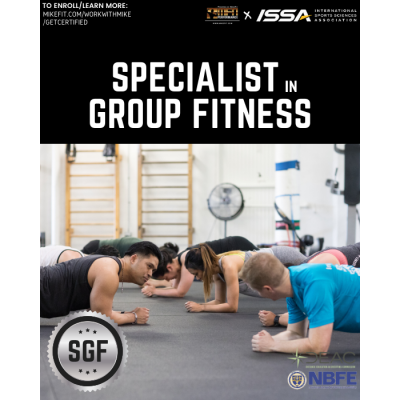 Certified Specialist In Group Fitness (ISSA) - PLEASE CALL TO ENROLL - COMING SOON